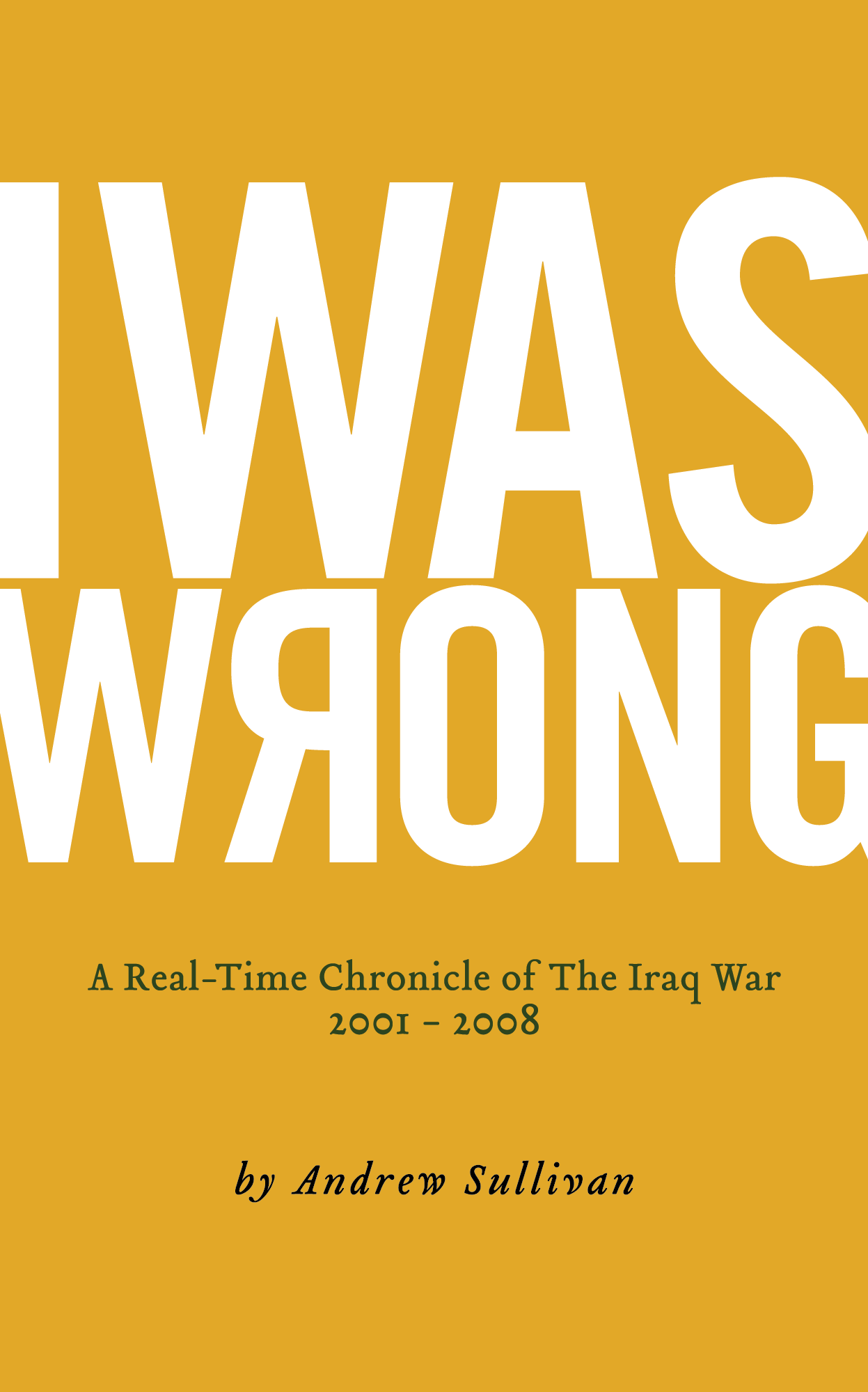 I Was Wrong eBook By Andrew Sullivan